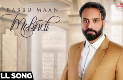 babbu Maan New song mehndi